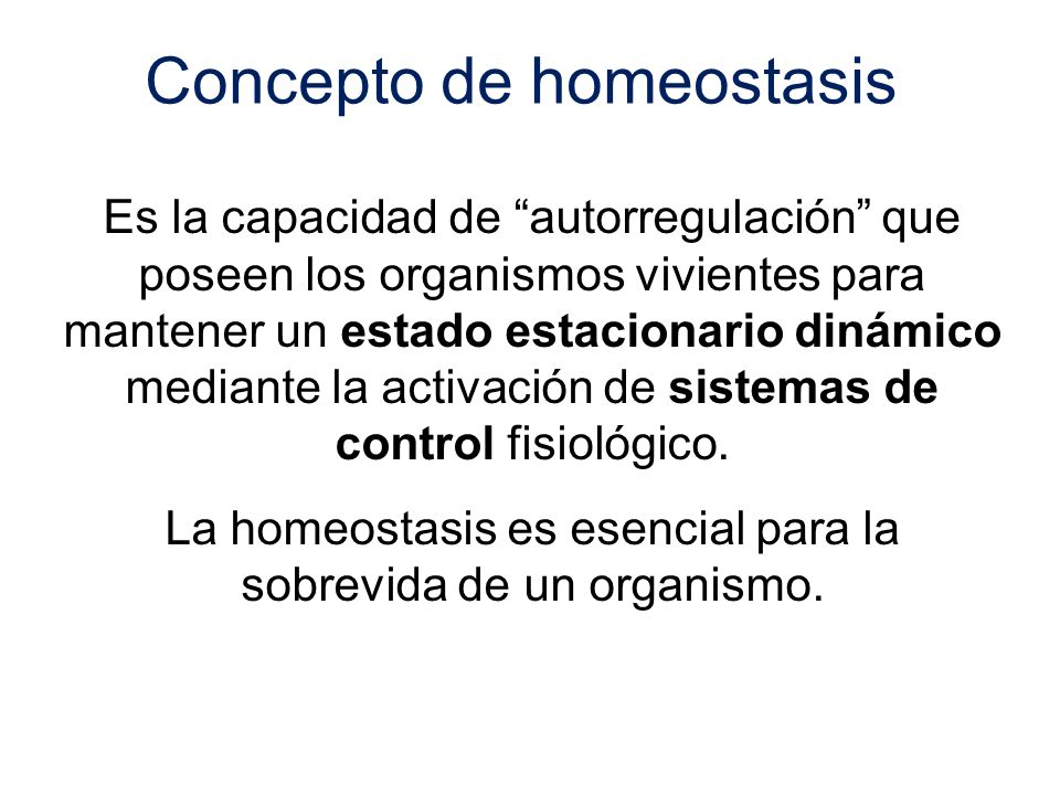 La homeostasis es esencial para la sobrevida de un organismo.