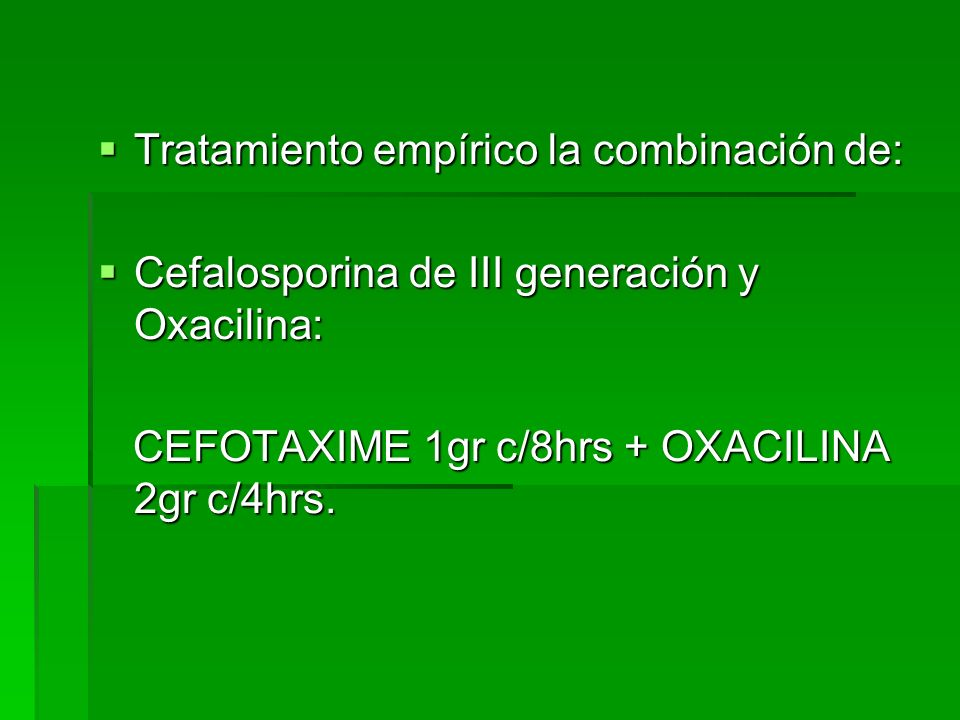 Tratamiento empírico la combinación de: