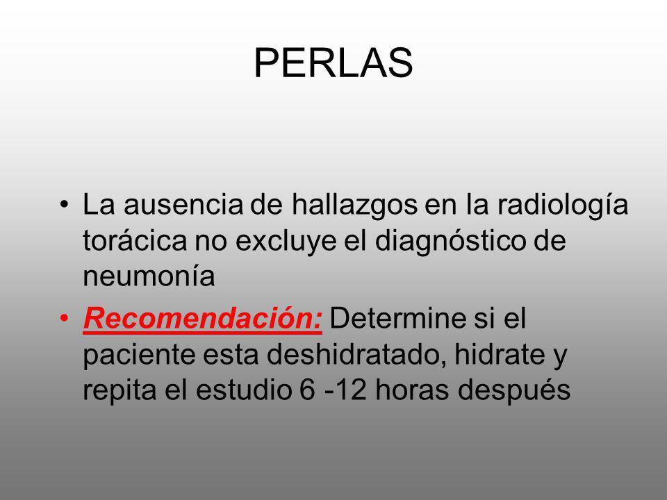 PERLASLa ausencia de hallazgos en la radiología torácica no excluye el diagnóstico de neumonía.