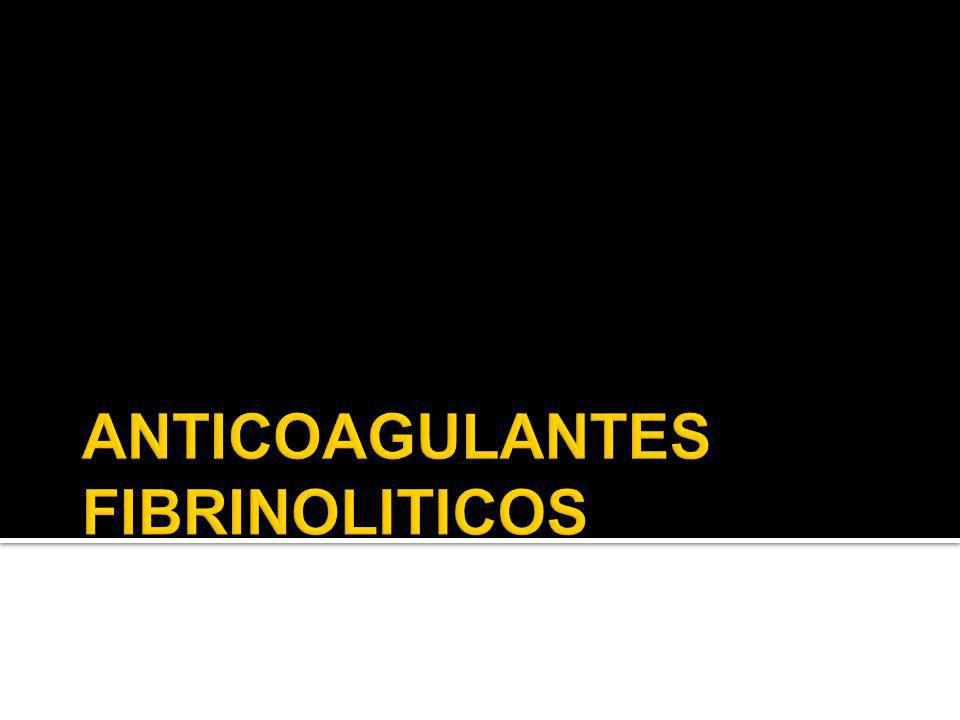 ANTICOAGULANTES FIBRINOLITICOS