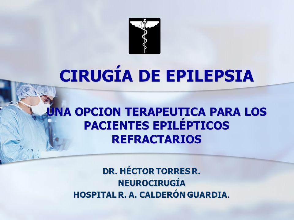 DR. HÉCTOR TORRES R. NEUROCIRUGÍA HOSPITAL R. A. CALDERÓN GUARDIA.