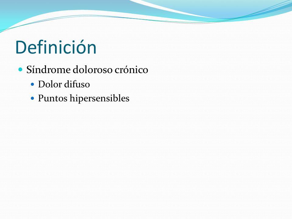 Definición Síndrome doloroso crónico Dolor difuso
