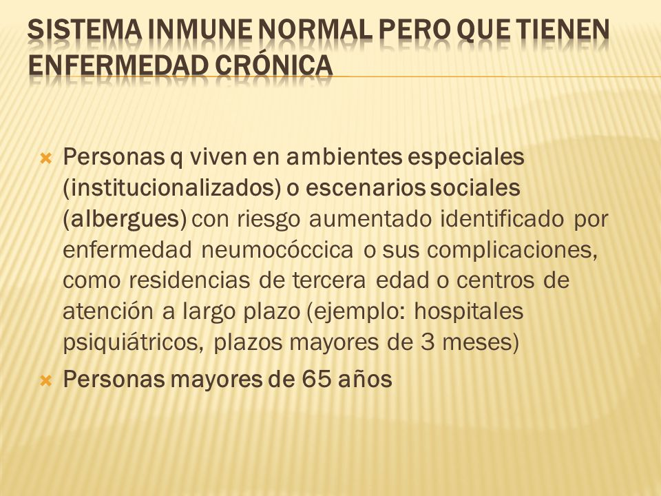Sistema inmune normal pero que tienen enfermedad crónica