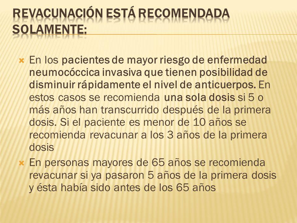 Revacunación está recomendada solamente: