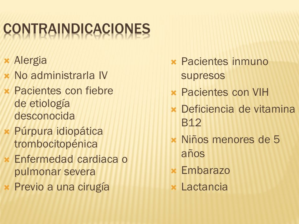 Contraindicaciones Alergia No administrarla IV