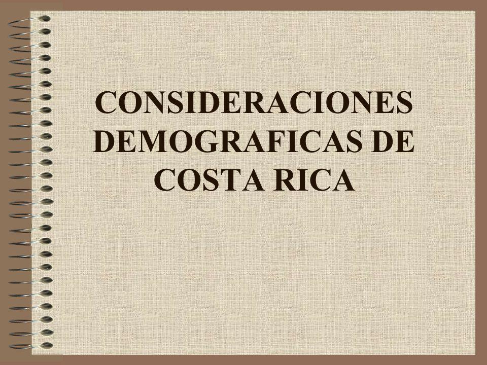 CONSIDERACIONES DEMOGRAFICAS DE COSTA RICA