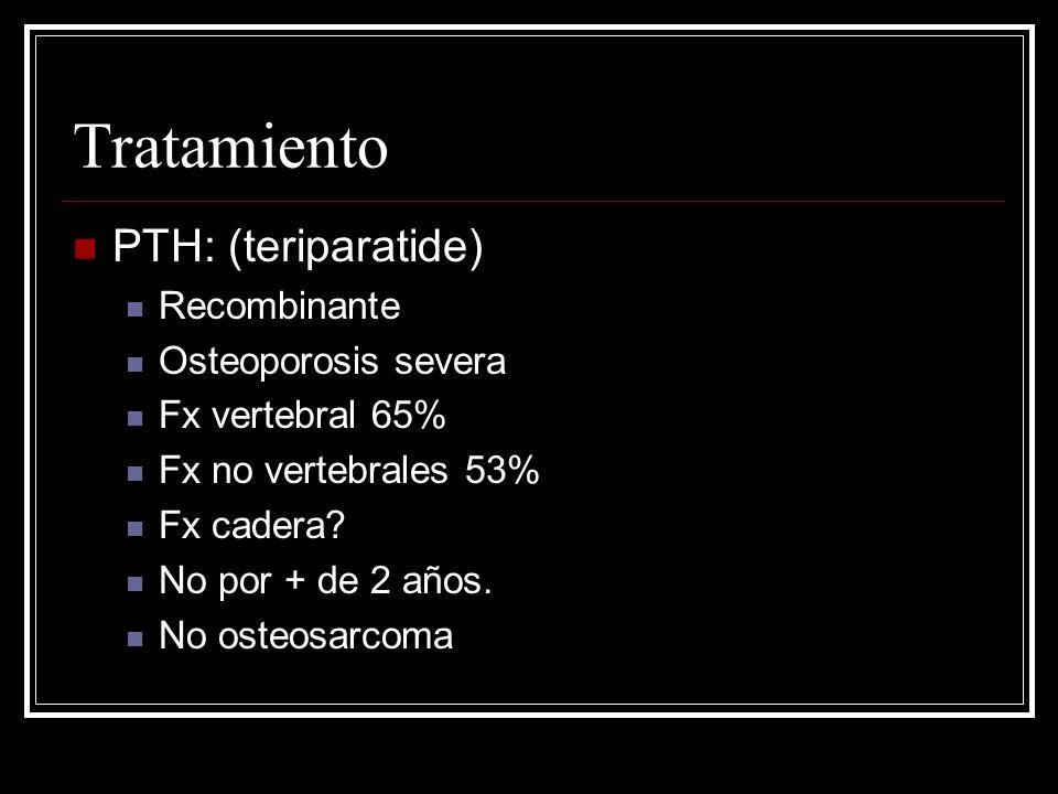 Tratamiento PTH: (teriparatide) Recombinante Osteoporosis severa