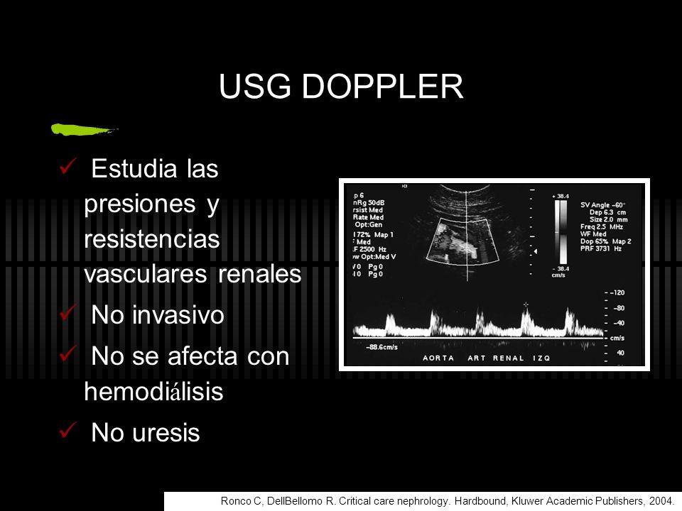USG DOPPLER Estudia las presiones y resistencias vasculares renales