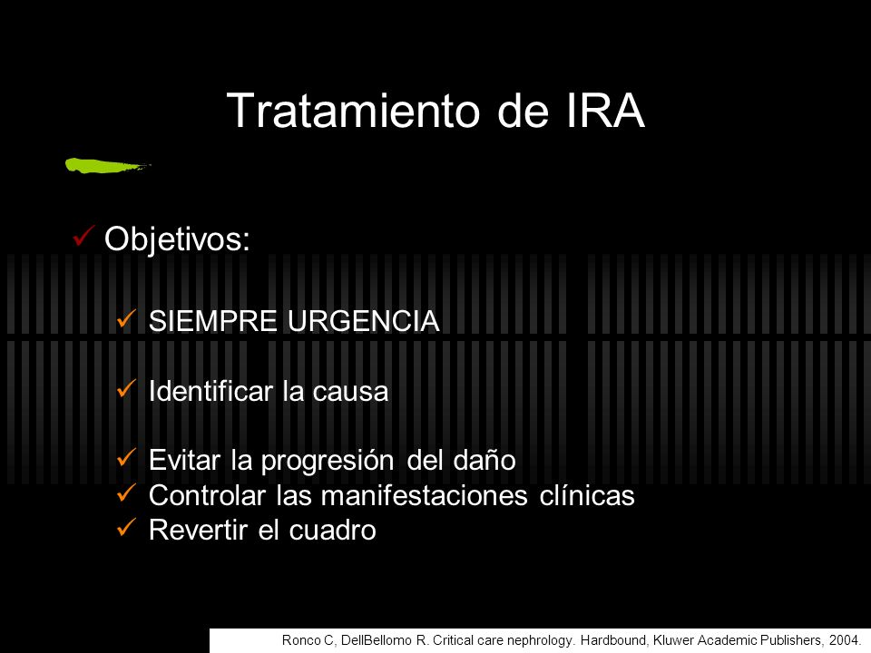 Tratamiento de IRA Objetivos: SIEMPRE URGENCIA Identificar la causa