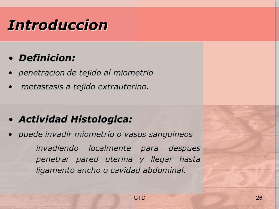 Introduccion Definicion: Actividad Histologica: