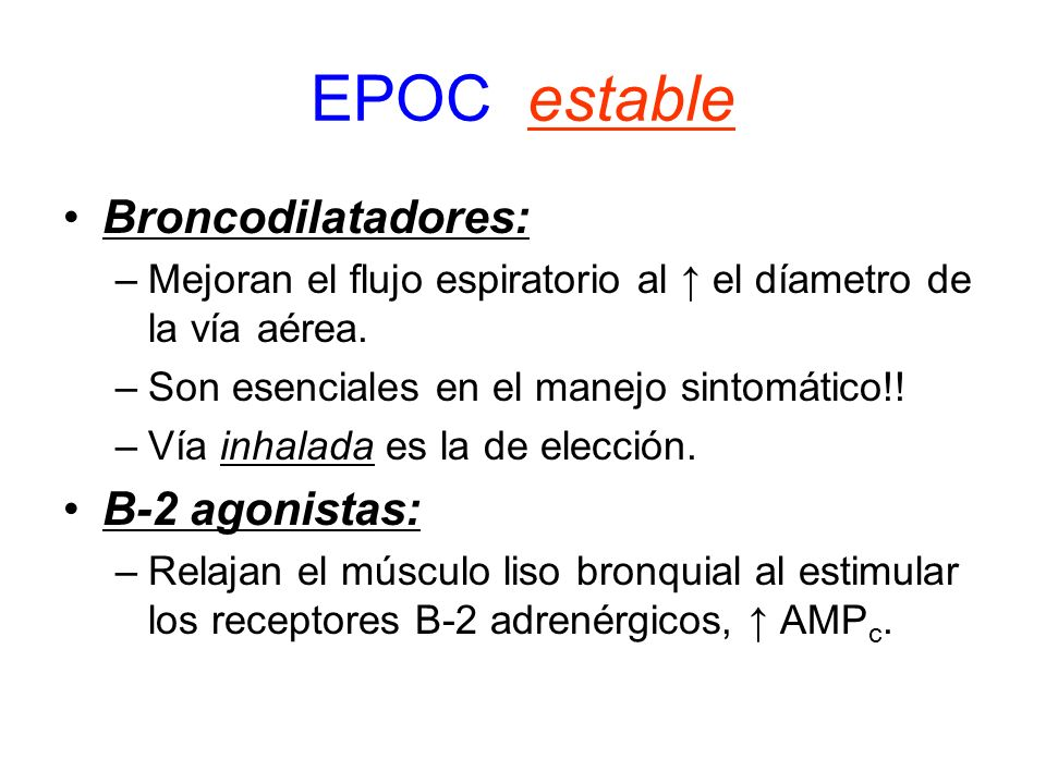 EPOC estable Broncodilatadores: B-2 agonistas: