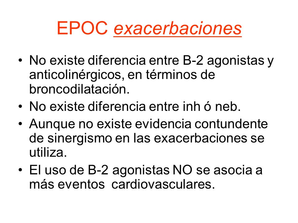 EPOC exacerbaciones No existe diferencia entre B-2 agonistas y anticolinérgicos, en términos de broncodilatación.
