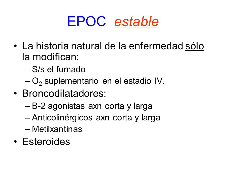 EPOC estable La historia natural de la enfermedad sólo la modifican: