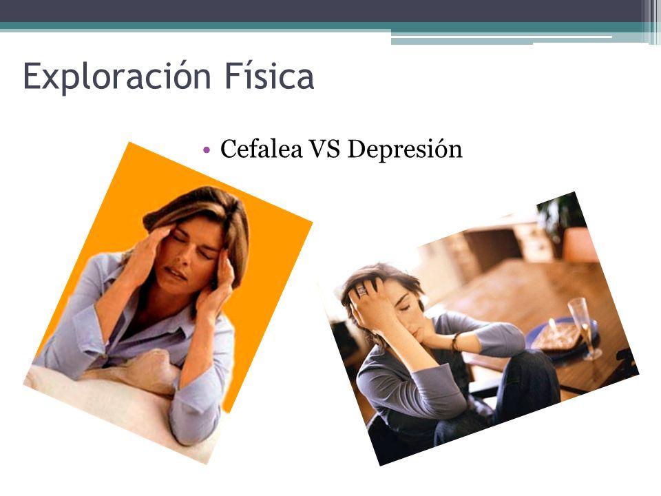 Exploración Física Cefalea VS Depresión