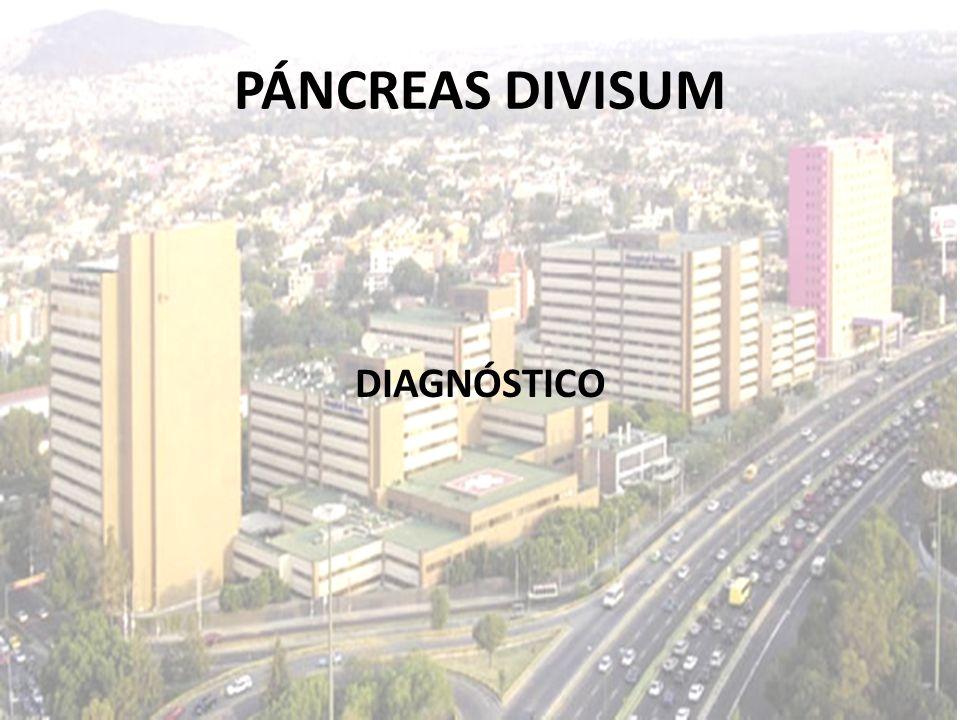 PÁNCREAS DIVISUM DIAGNÓSTICO