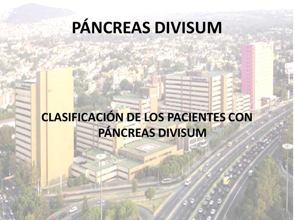 CLASIFICACIÓN DE LOS PACIENTES CON PÁNCREAS DIVISUM