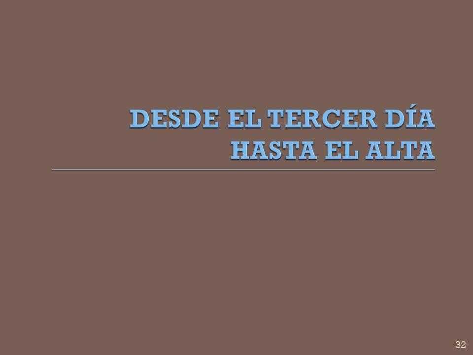 DESDE EL TERCER DÍA HASTA EL ALTA