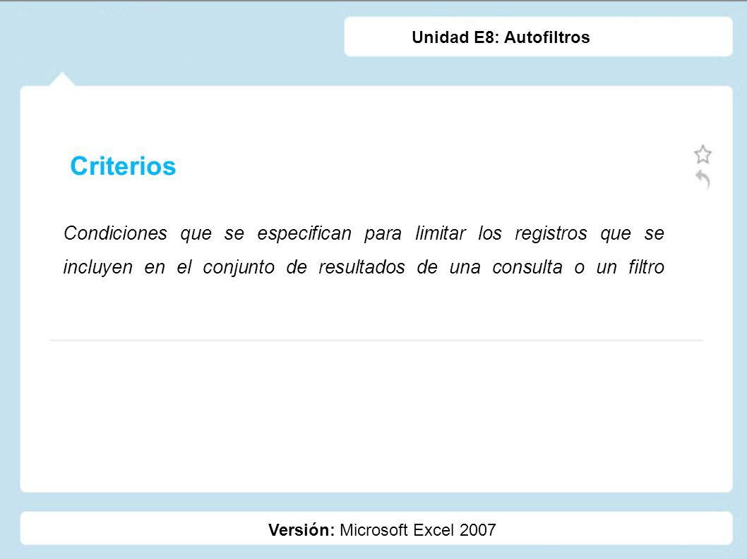 Unidad E8: Autofiltros Criterios.