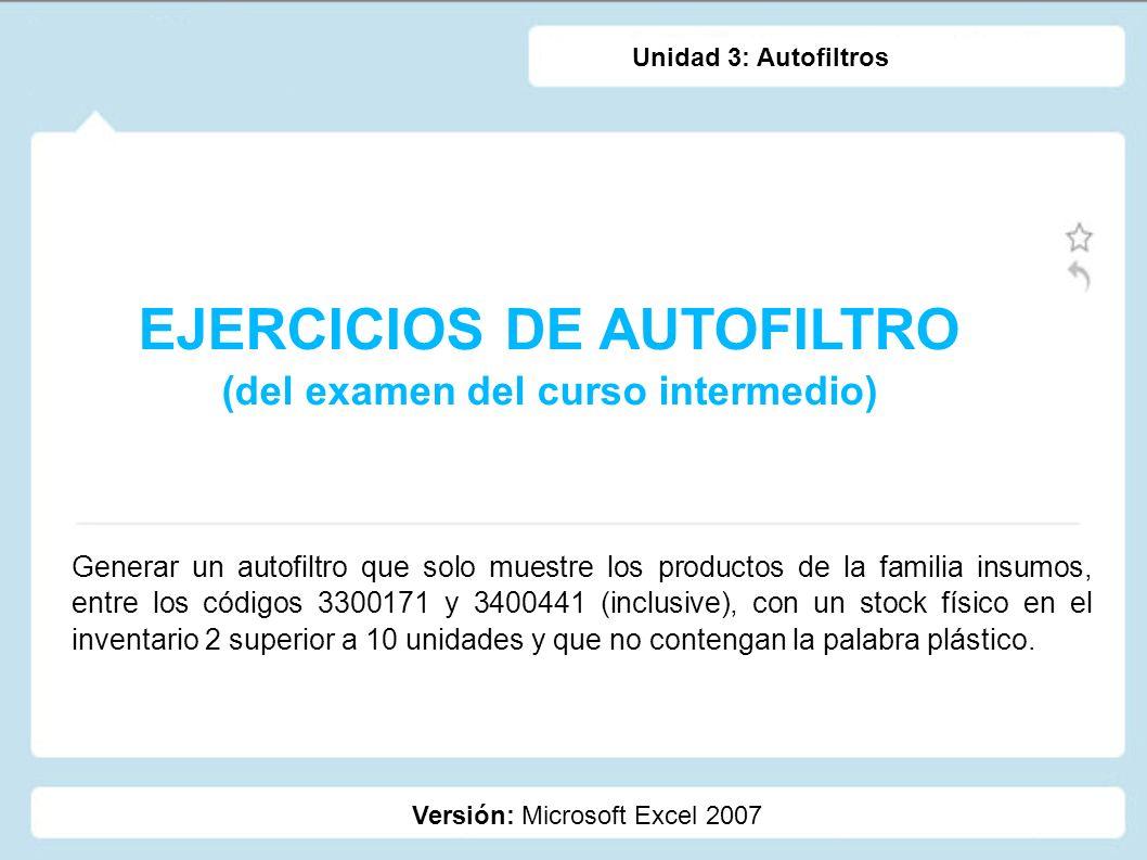EJERCICIOS DE AUTOFILTRO (del examen del curso intermedio)