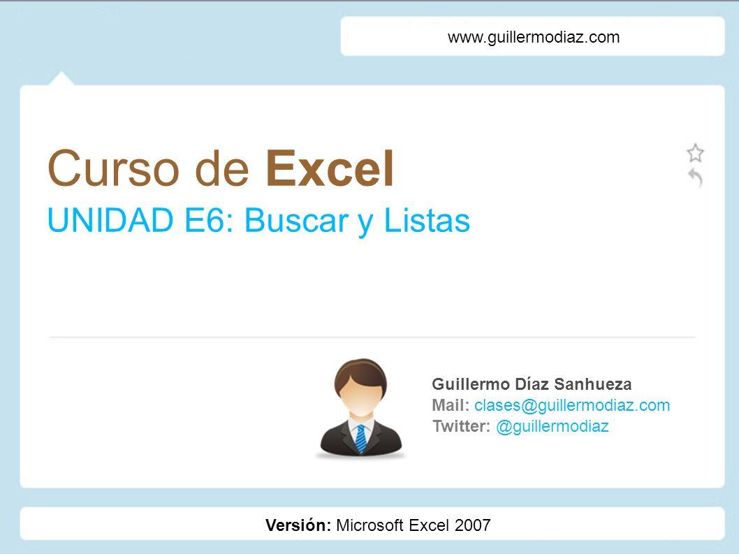 Curso de Excel UNIDAD E6: Buscar y Listas www.guillermodiaz.com