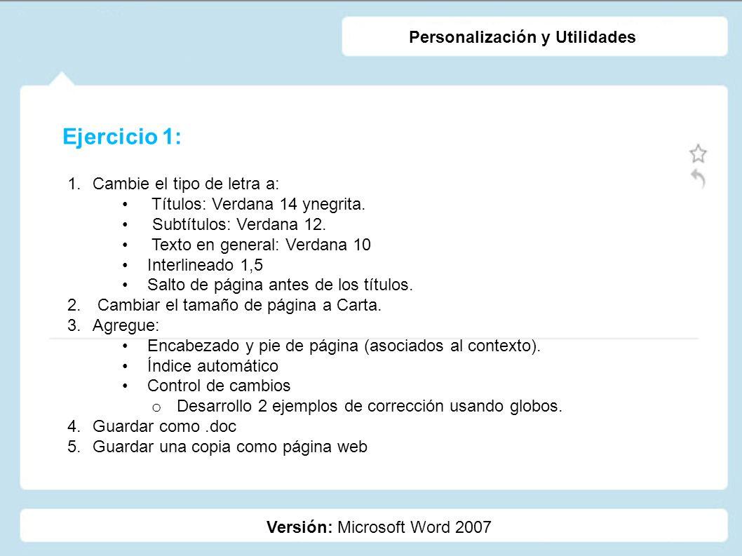Ejercicio 1: Personalización y Utilidades Cambie el tipo de letra a: