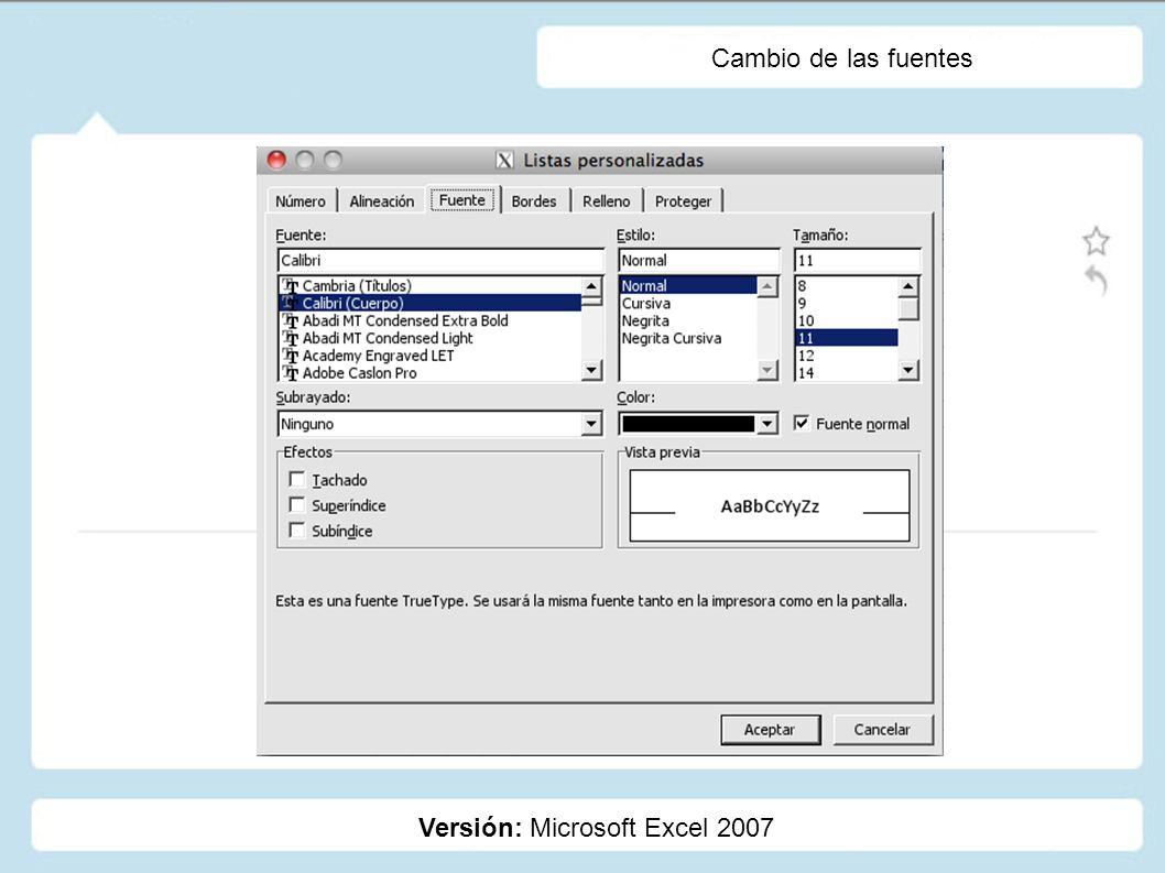 Cambio de las fuentes Versión: Microsoft Excel 2007