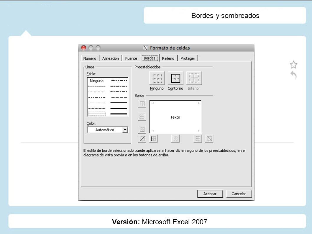 Bordes y sombreados Versión: Microsoft Excel 2007