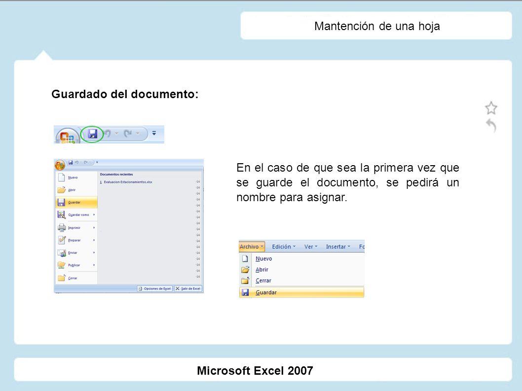 Mantención de una hoja Guardado del documento: En el caso de que sea la primera vez que se guarde el documento, se pedirá un nombre para asignar.