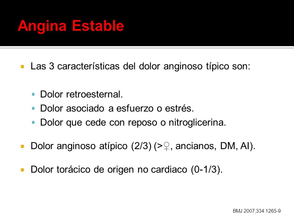 Angina Estable Las 3 características del dolor anginoso típico son: