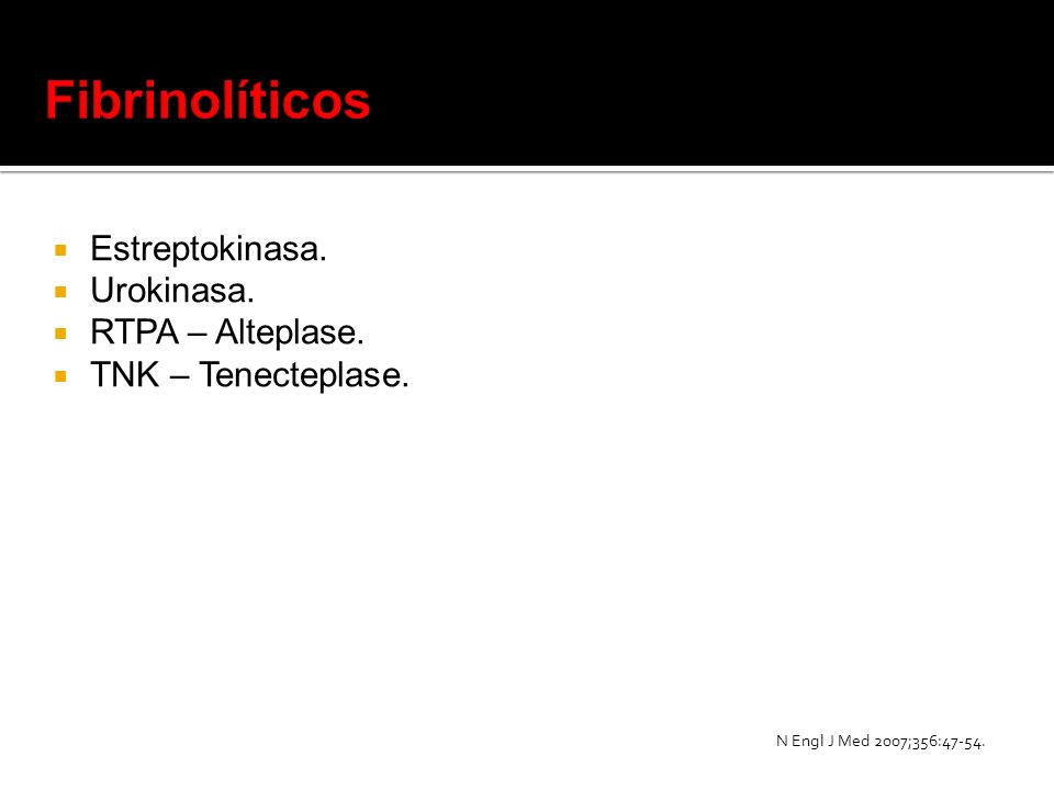 Fibrinolíticos Estreptokinasa. Urokinasa. RTPA – Alteplase.
