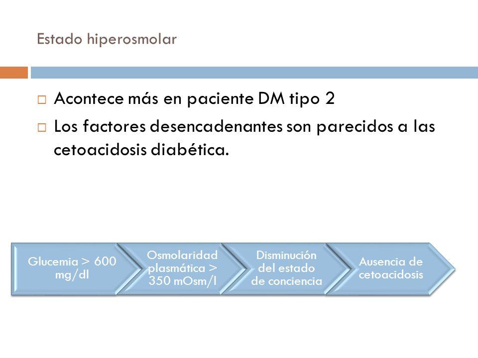 Acontece más en paciente DM tipo 2