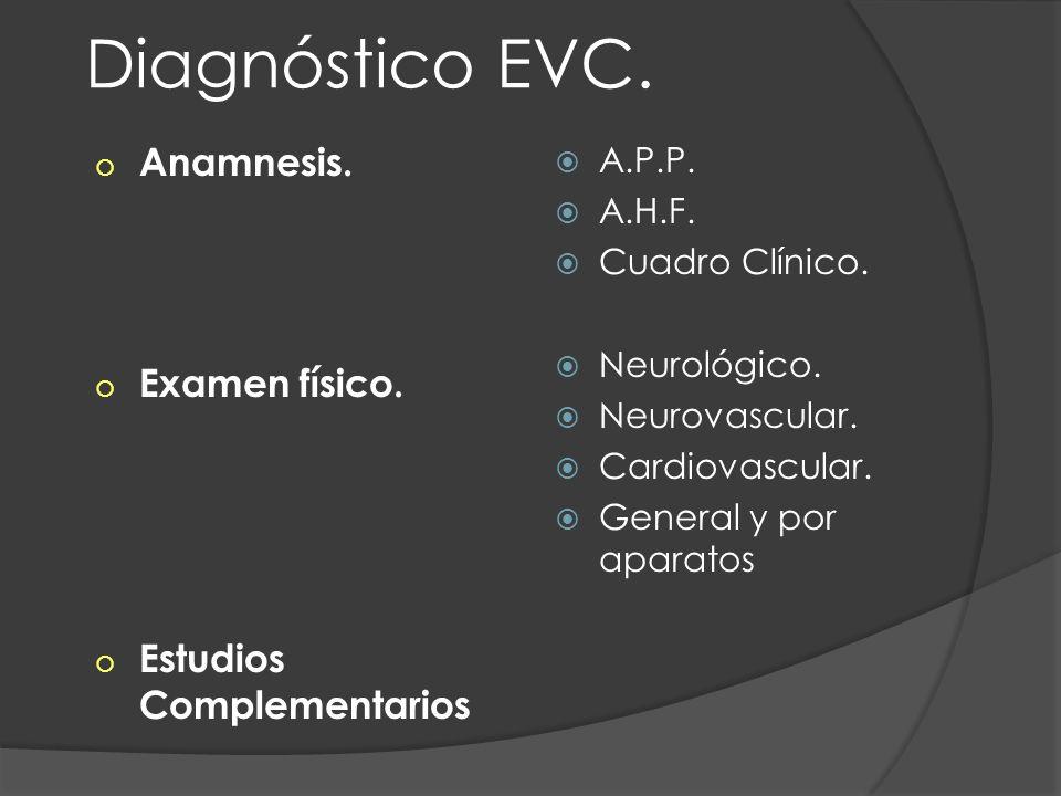 Diagnóstico EVC. Anamnesis. Examen físico. Estudios Complementarios