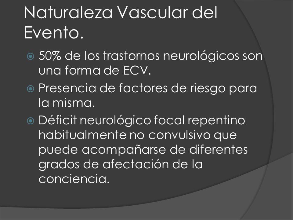 Naturaleza Vascular del Evento.