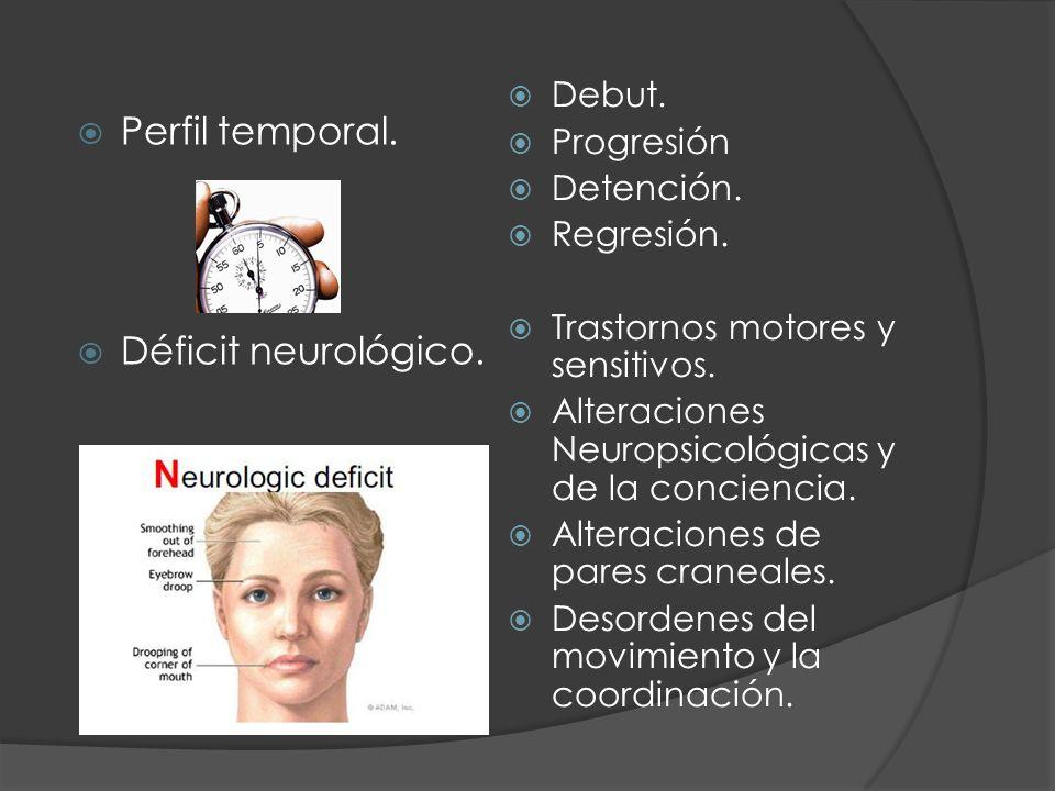 Perfil temporal. Déficit neurológico. Debut. Progresión Detención.
