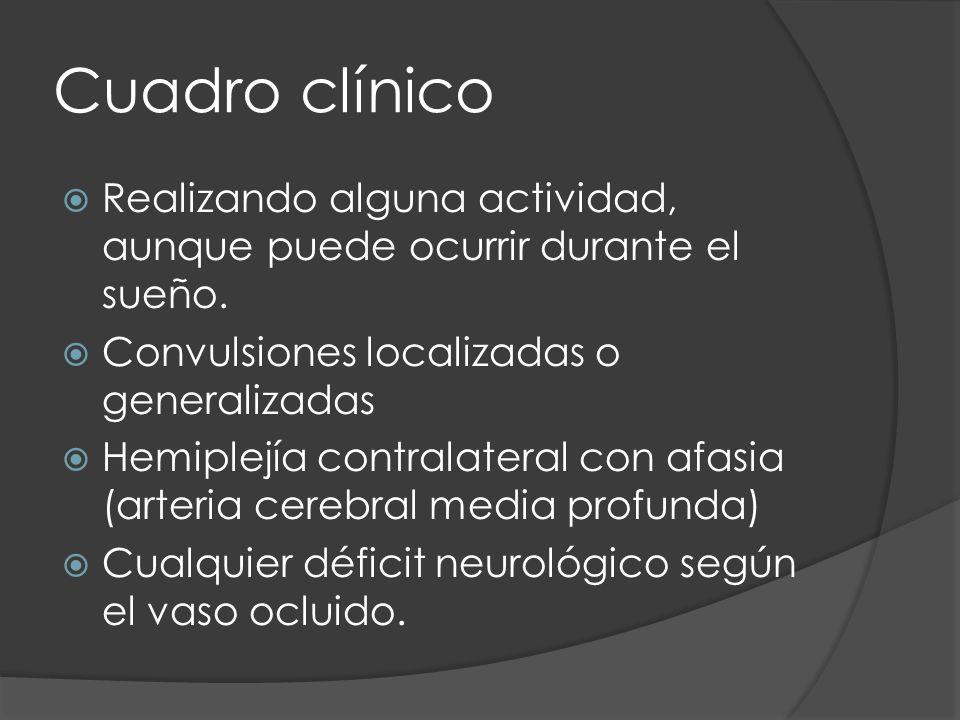 Cuadro clínico Realizando alguna actividad, aunque puede ocurrir durante el sueño. Convulsiones localizadas o generalizadas.