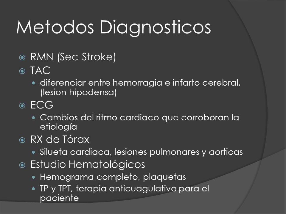 Metodos Diagnosticos RMN (Sec Stroke) TAC ECG RX de Tórax