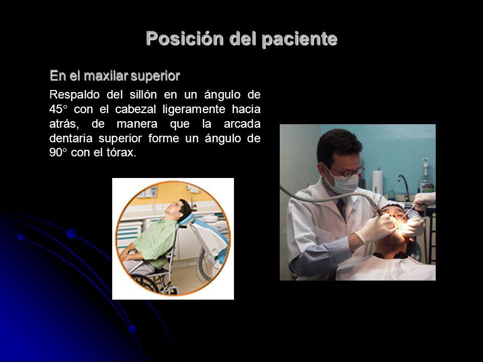 Posición del paciente En el maxilar superior