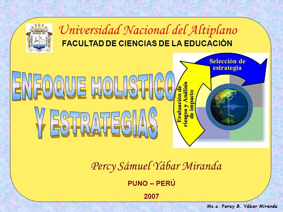 FACULTAD DE CIENCIAS DE LA EDUCACIÒN Ms.c. Percy S. Yábar Miranda