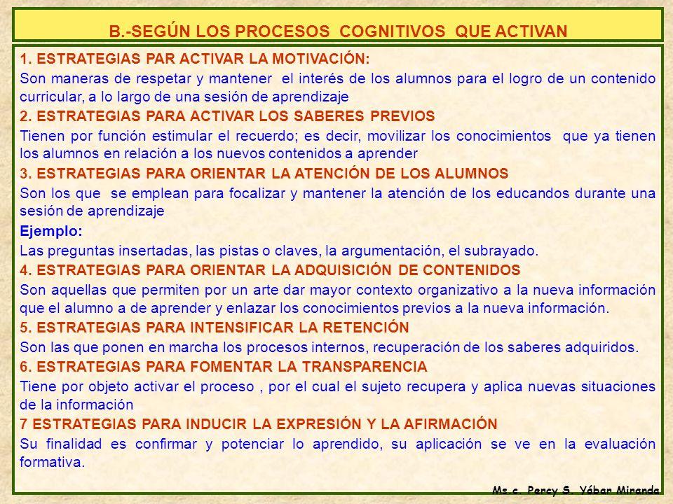 B.-SEGÚN LOS PROCESOS COGNITIVOS QUE ACTIVAN