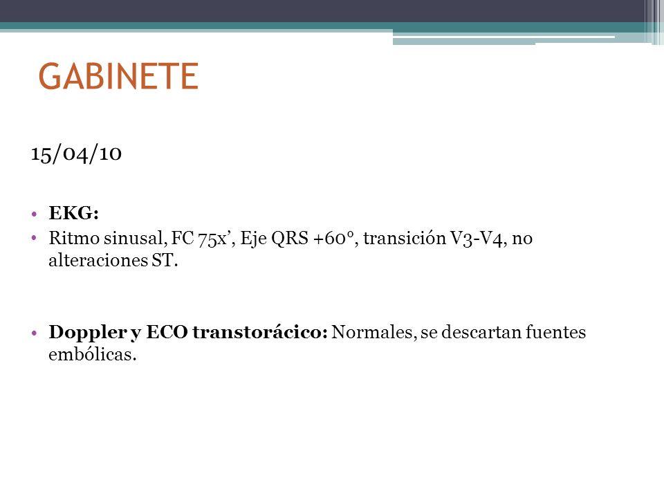 GABINETE 15/04/10. EKG: Ritmo sinusal, FC 75x', Eje QRS +60°, transición V3-V4, no alteraciones ST.