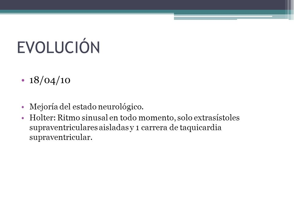 EVOLUCIÓN 18/04/10 Mejoría del estado neurológico.