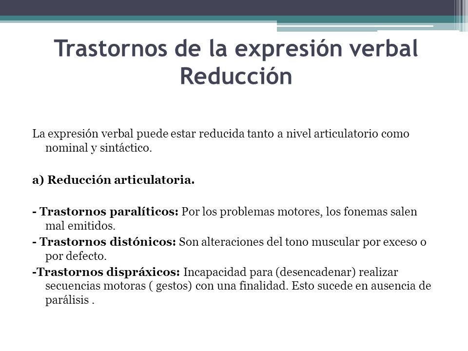 Trastornos de la expresión verbal Reducción