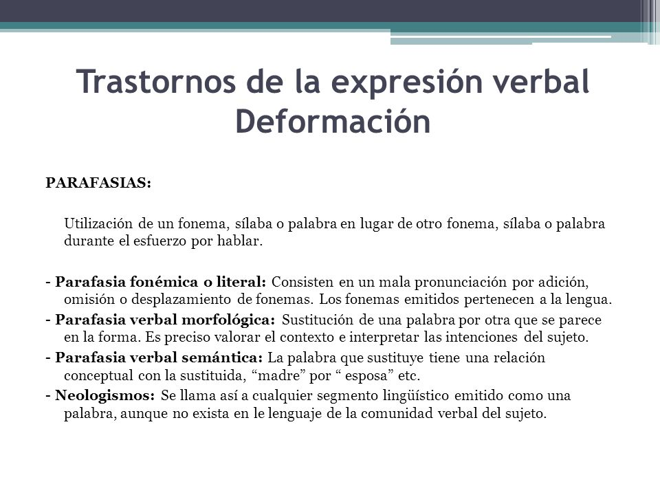 Trastornos de la expresión verbal Deformación