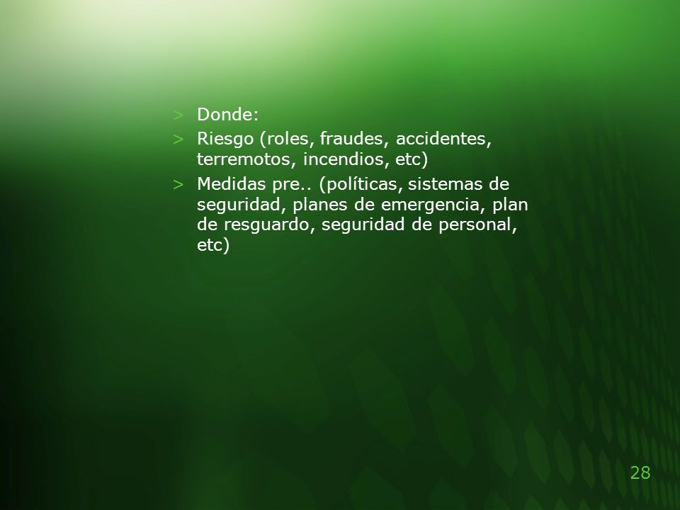 Donde: Riesgo (roles, fraudes, accidentes, terremotos, incendios, etc)