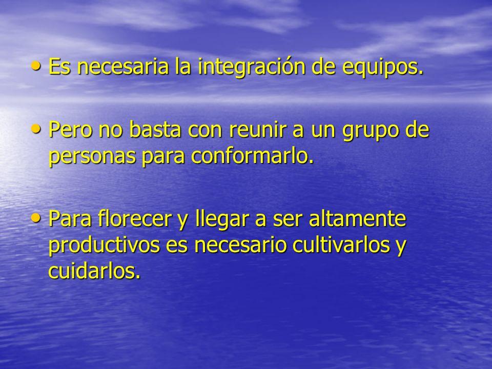 Es necesaria la integración de equipos.