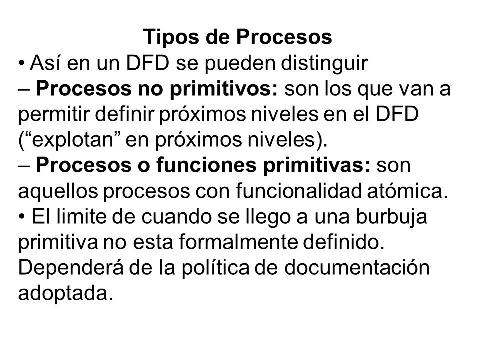 Tipos de Procesos • Así en un DFD se pueden distinguir.