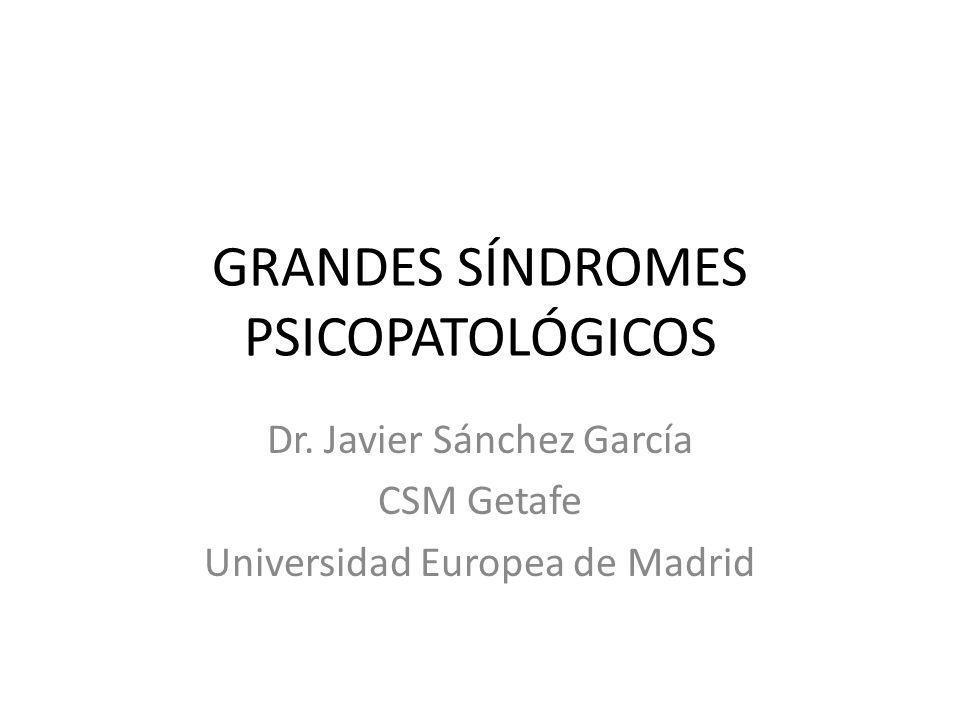 GRANDES SÍNDROMES PSICOPATOLÓGICOS