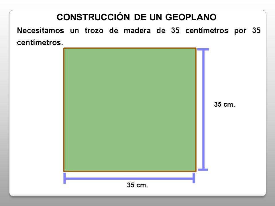 CONSTRUCCIÓN DE UN GEOPLANO