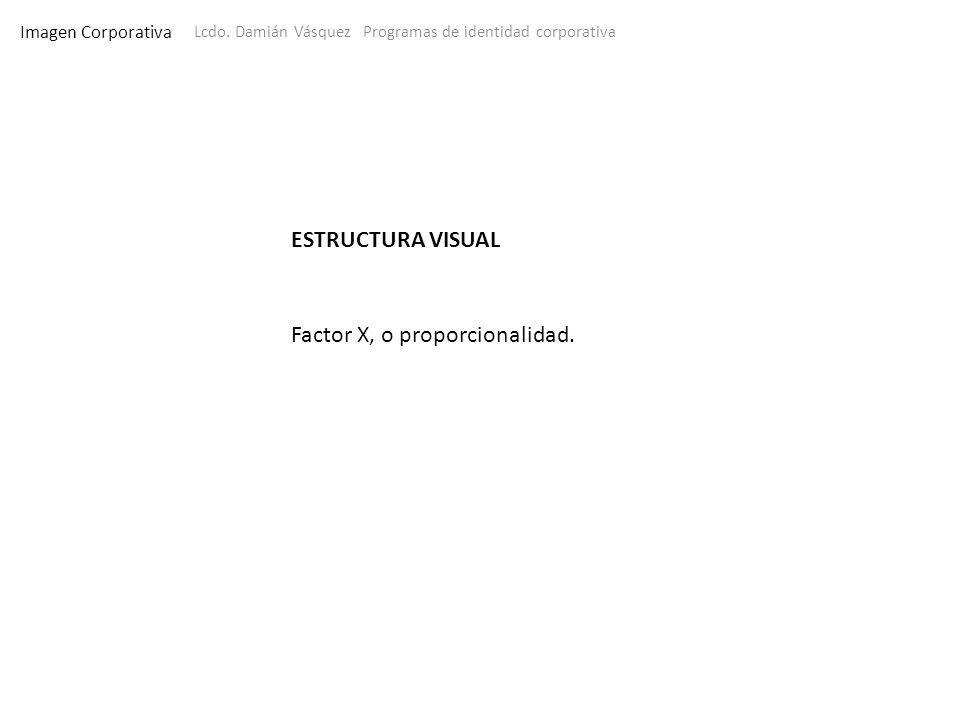 Factor X, o proporcionalidad.