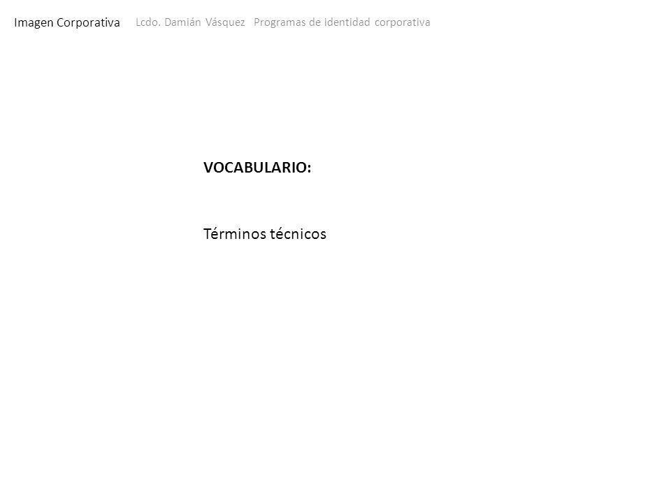 VOCABULARIO: Términos técnicos Imagen Corporativa